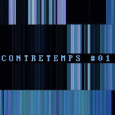 Contretemps #01 - L'Histoire est à Nous