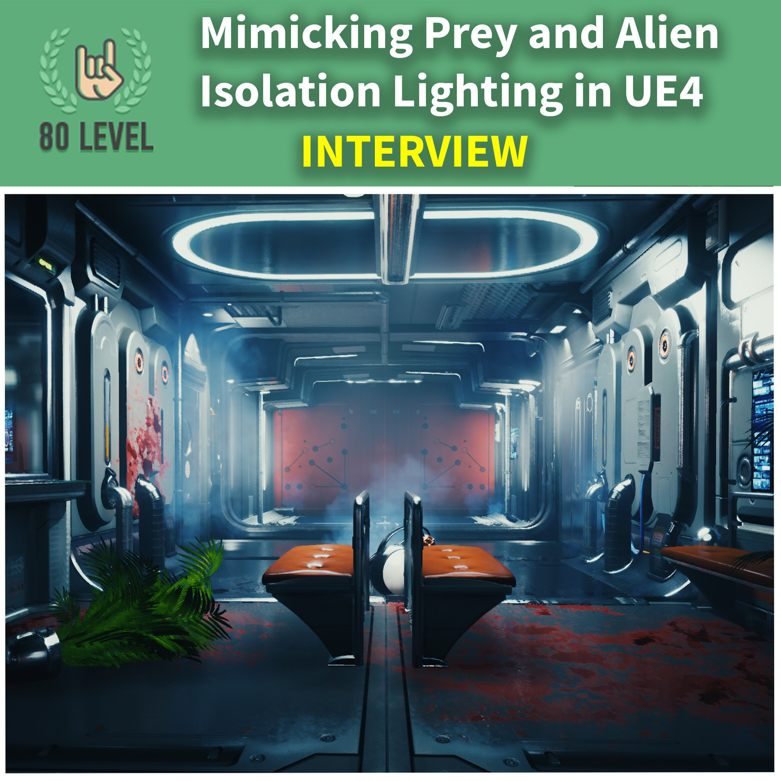 80.lv Article - Mimicking Prey and Alien Isolation Lighting in UE4
