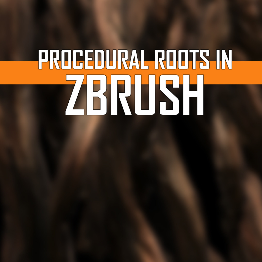 Procedural Roots in Zbrush