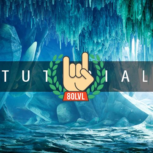 Ice Cave (UE4) - Tutorial