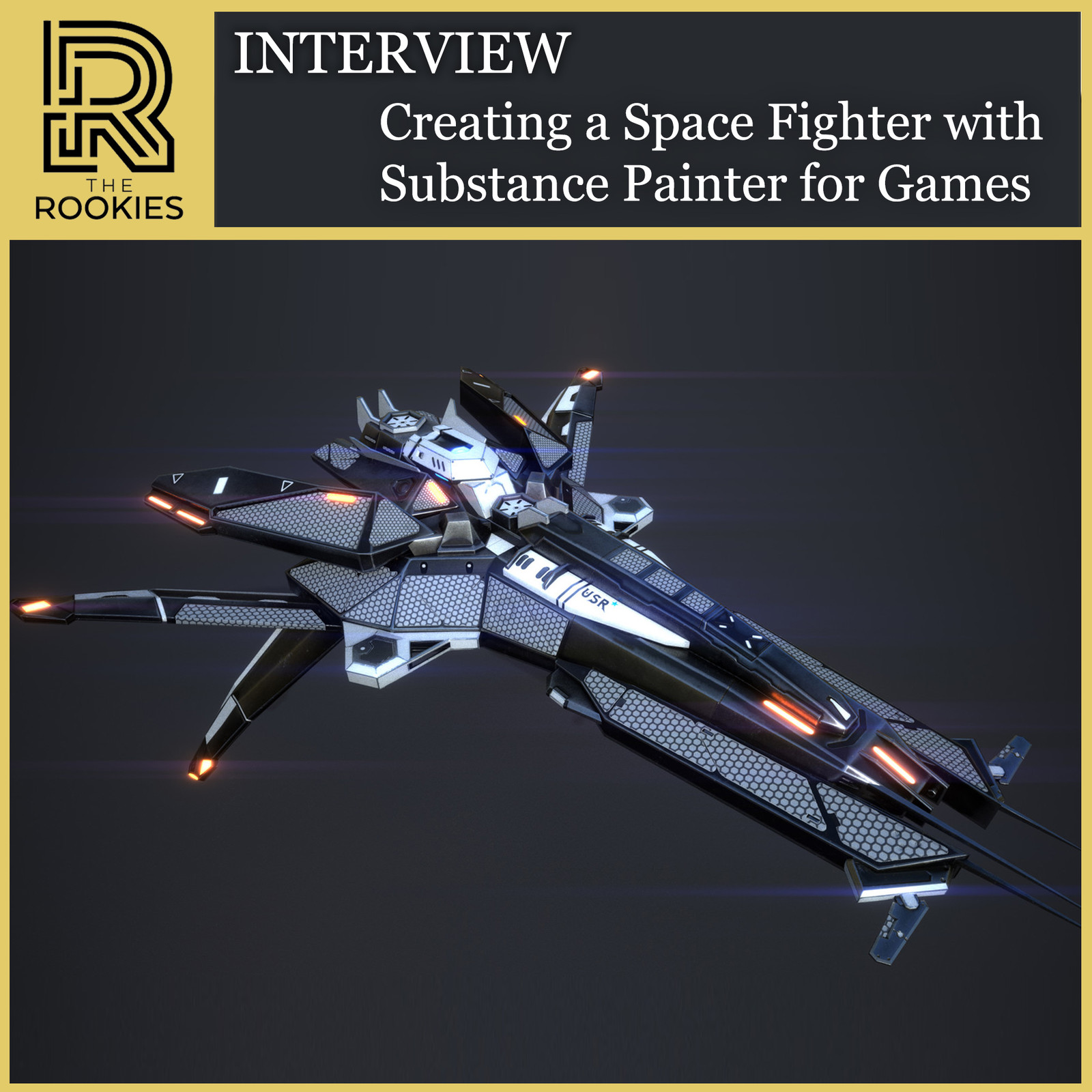 The Rookies Breakdown Article - Creating a Space Fighter with Substance Painter for Games