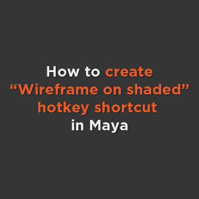 "How to create ""Wireframe on shaded"" hotkey shortcut in Maya"
