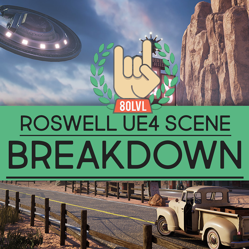 Roswell 1947 UE4 scene - 80 level breakdown