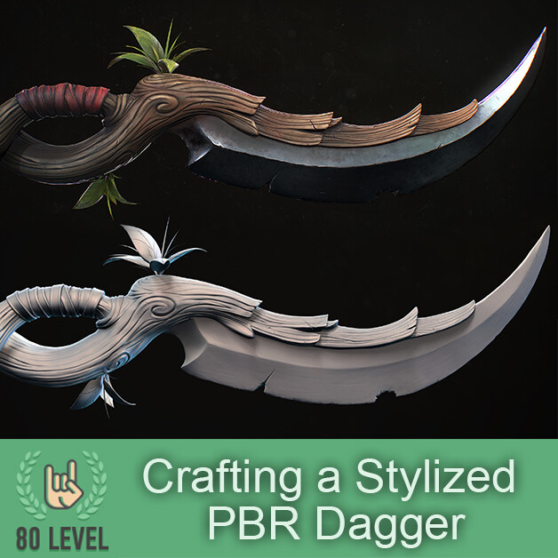 80 level breakdown: Crafting a Stylized PBR Dagger