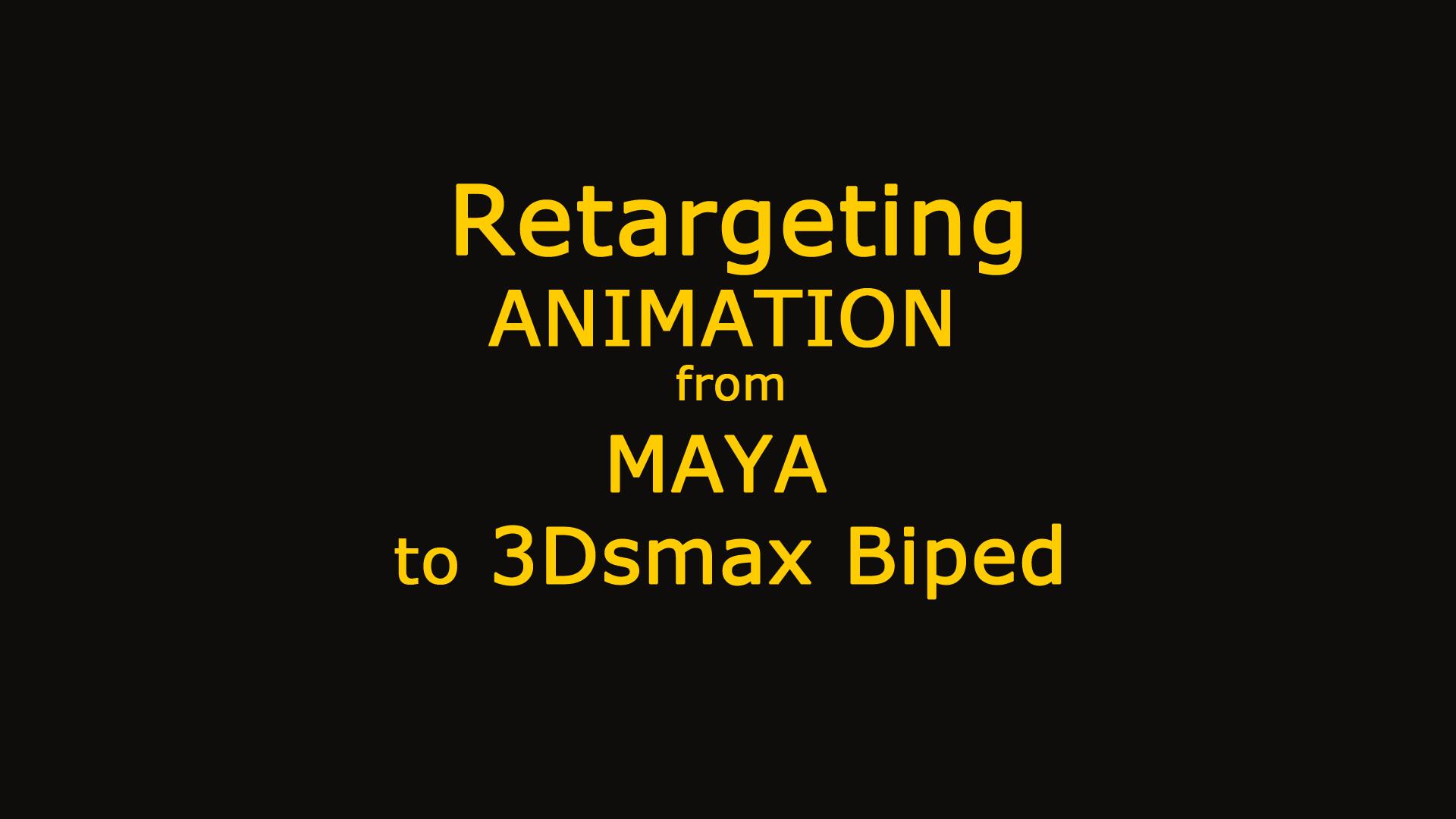 Animation Retargeting artstation - retargeting animation from maya to 3dsmax biped