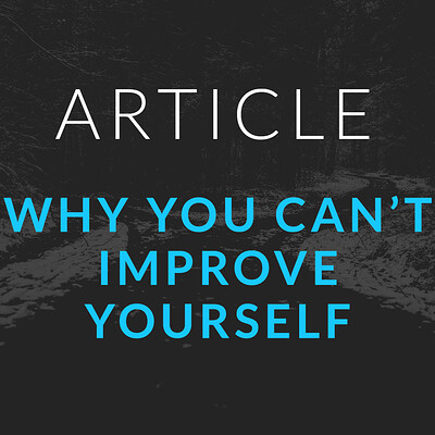 Article - Why you can't improve yourself