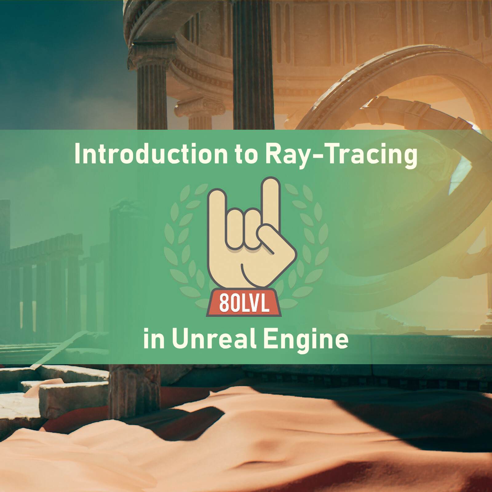 80.lv Article - Introduction to Ray-Tracing in Unreal Engine