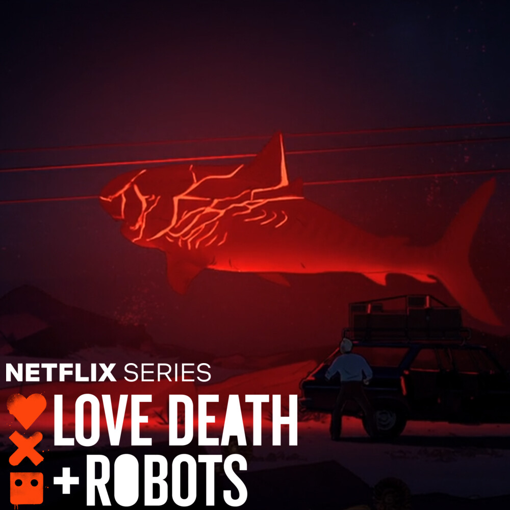 LOVE DEATH + ROBOTS - Fish Night - Shark