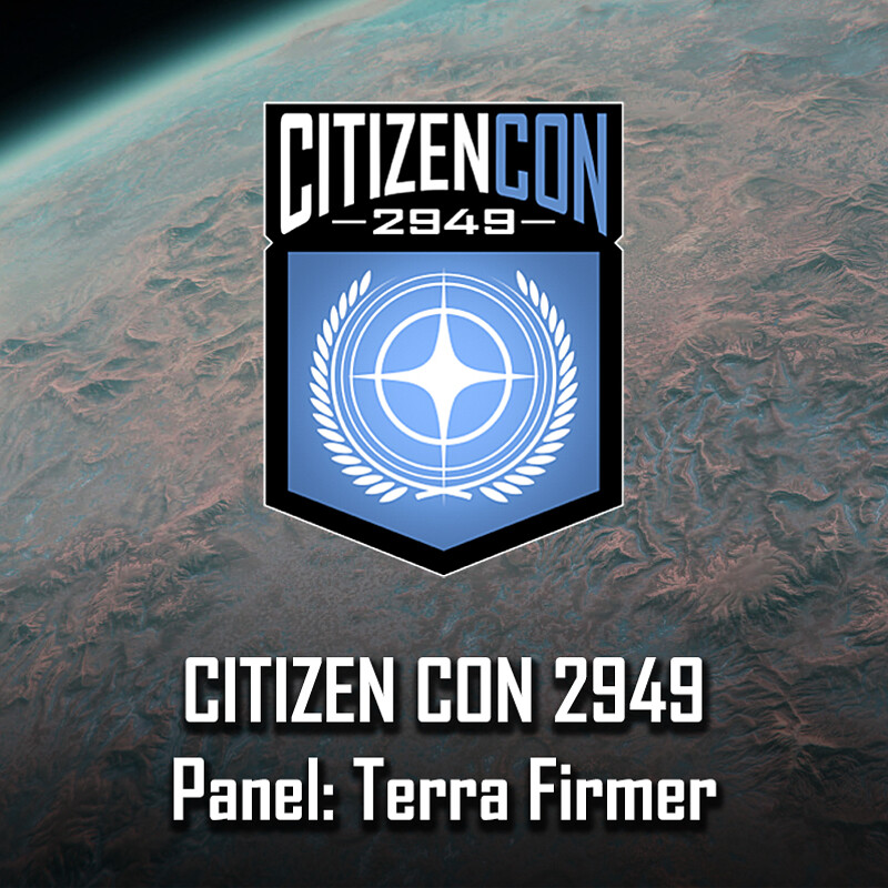 CitizenCon 2949 -  Panel: Terra Firmer