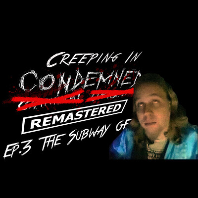 Christopher royse creeping in condemned episode 3 thumbnail 2