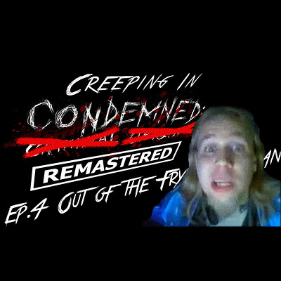 Christopher royse creeping in condemned episode 4 thumbnail 2