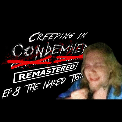 Christopher royse creeping in condemned episode 8 thumbnail 2