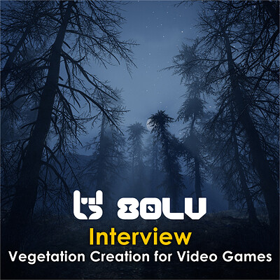 80lv Interview (March 2016) - Vegetation Creation in Games