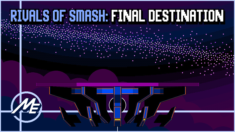 Rivals of Smash: FINAL DESTINATION