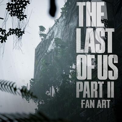 Sacrifice Land - The Last of Us 2 - Fan Art