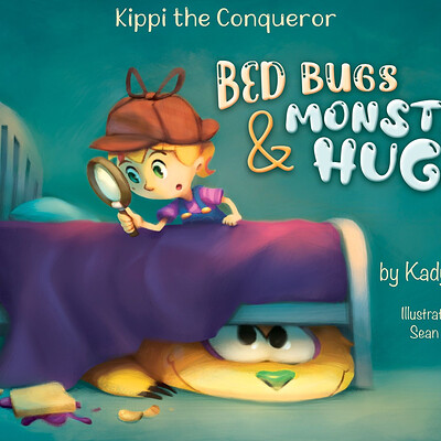 Kippi the Conqueror: Bed Bugs & Monster Hugs (Children's Book)