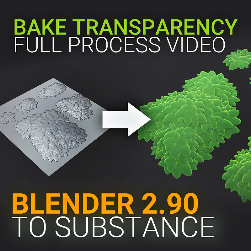 VIDEO - Blender to Substance Painter - How to bake Transparent / Opacity Texture | Alpha Channel