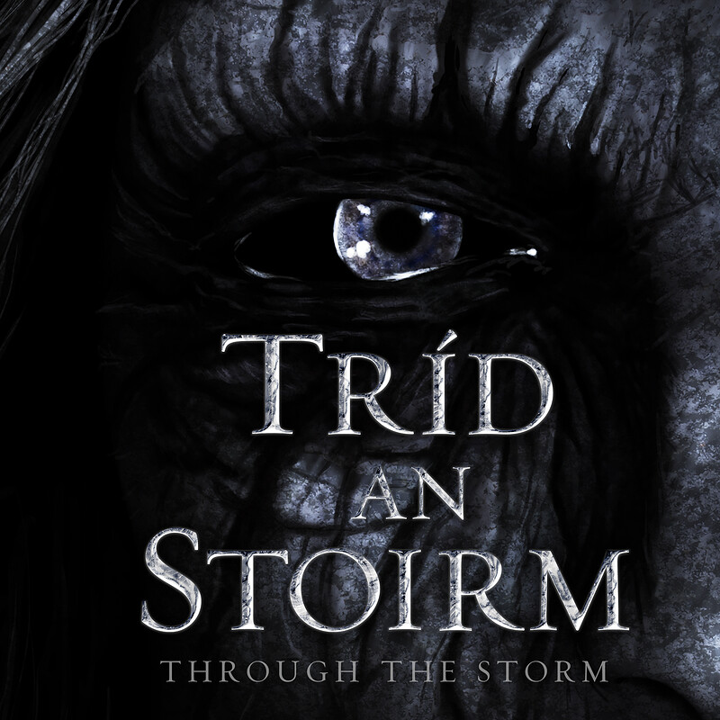 Tríd an Stoirm (Through the Storm)