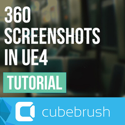 360 Screenshots in UE4 Tutorial