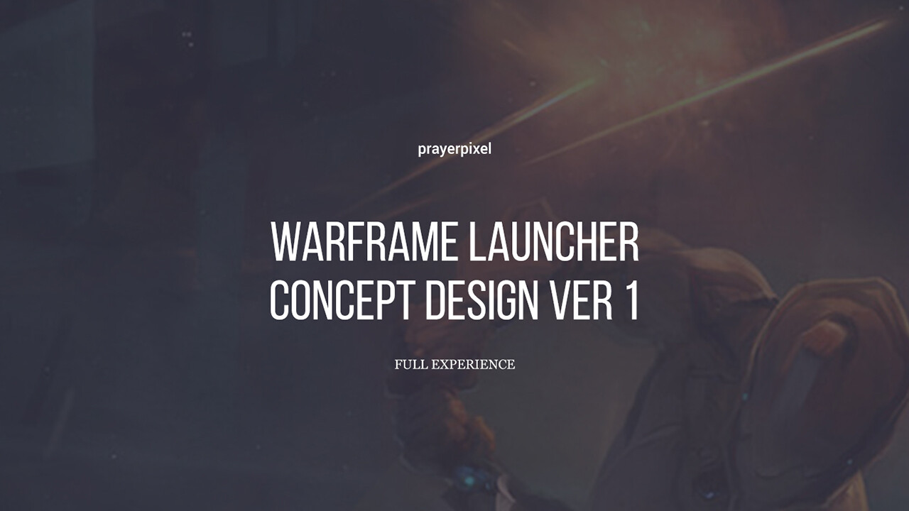 Warframe Launcher Concept Design Ver.1