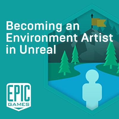 Becoming an Environment Artist in Unreal - Unreal Online Learning