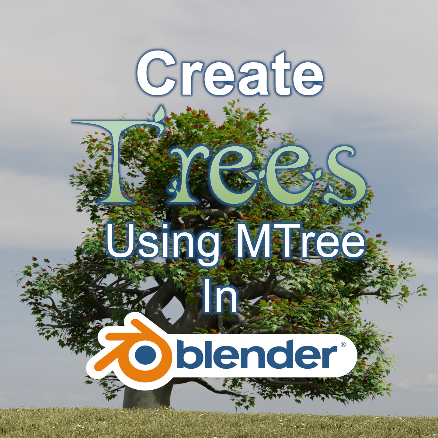 Tutorial: Create Trees Using MTree in Blender