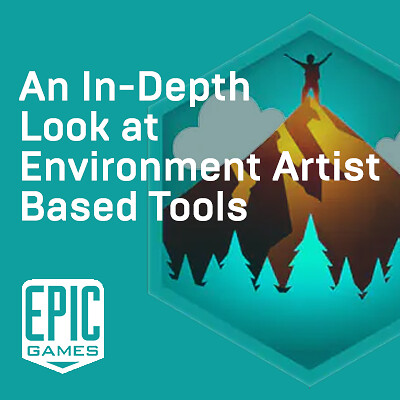 An In-Depth Look at Environment Artist Based Tools  - Unreal Learning