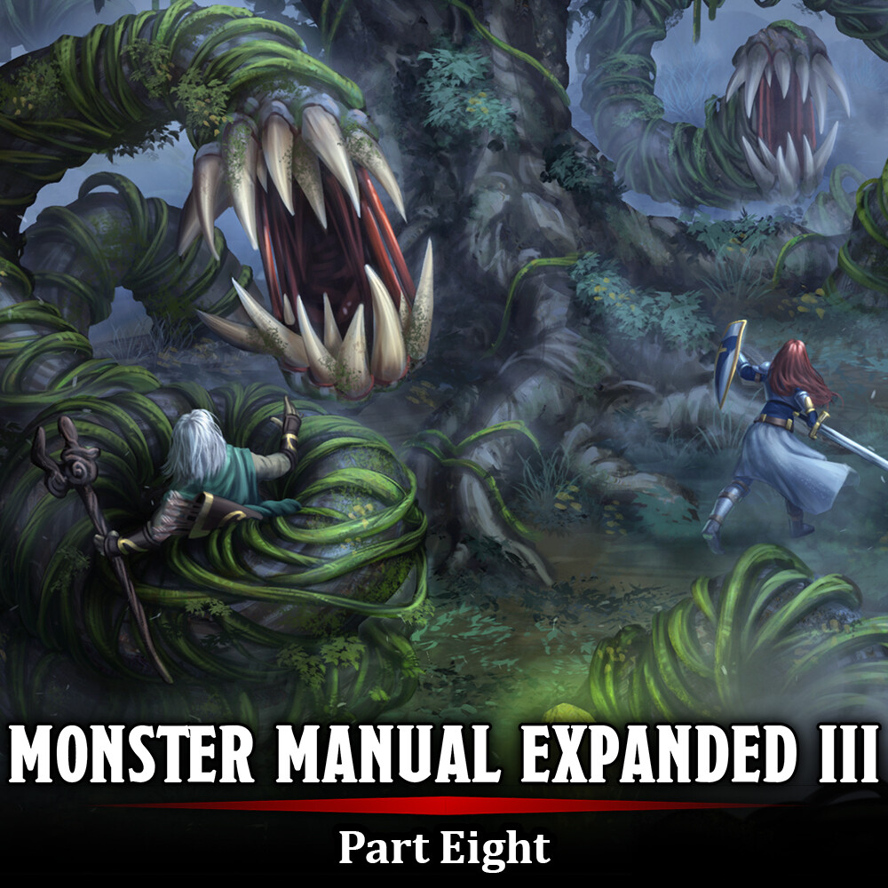 Monster Manual Expanded III - Part Eight