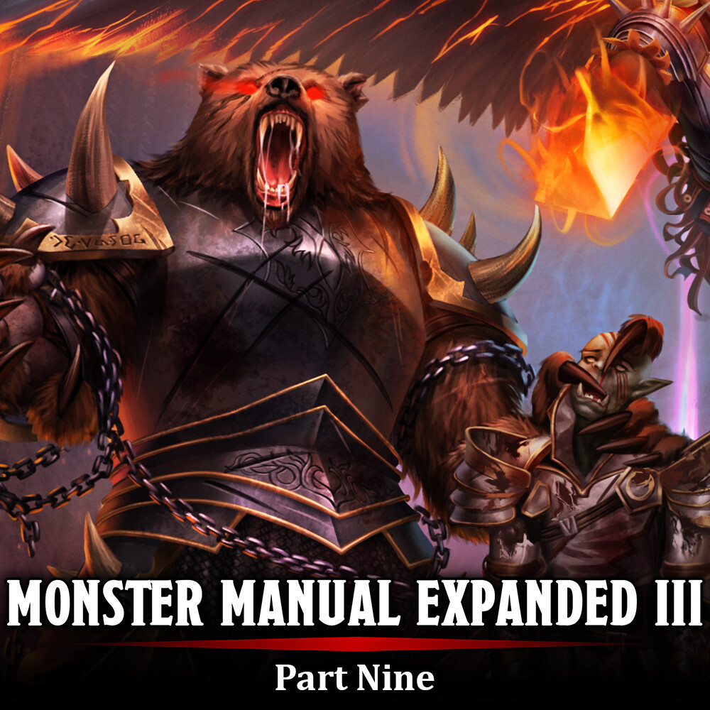 Monster Manual Expanded III - Part Nine