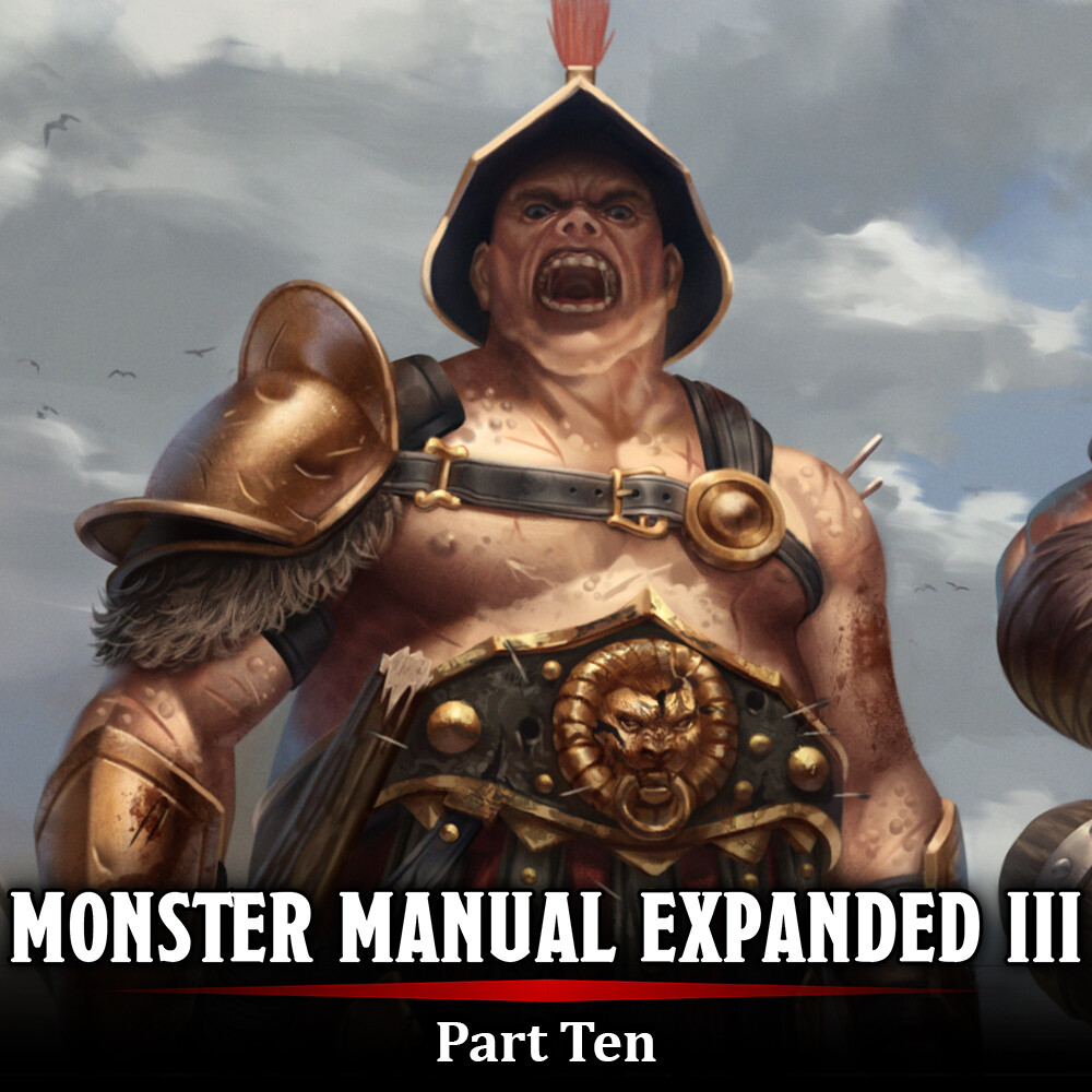 Monster Manual Expanded III - Part Ten