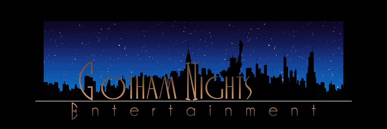 Gotham Nights Entertainment Banner