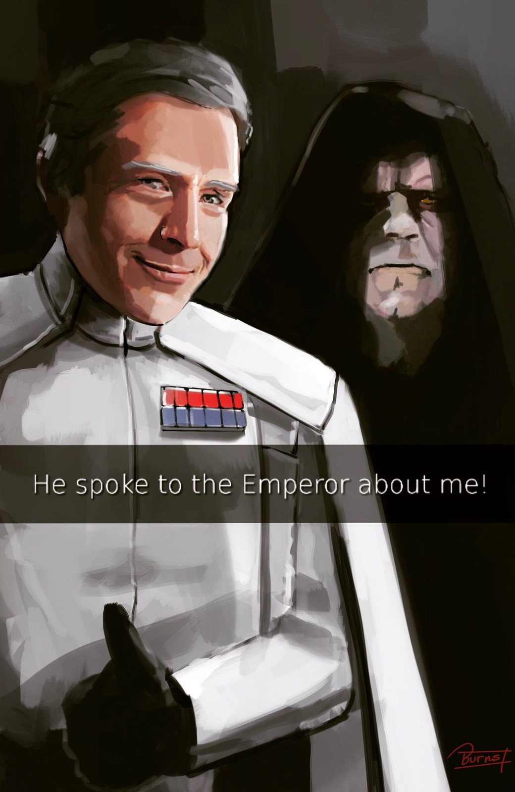He spoke to the Emperor about me!