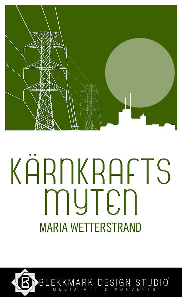 Maria Wetterstrand - Kärnkraftsmyten