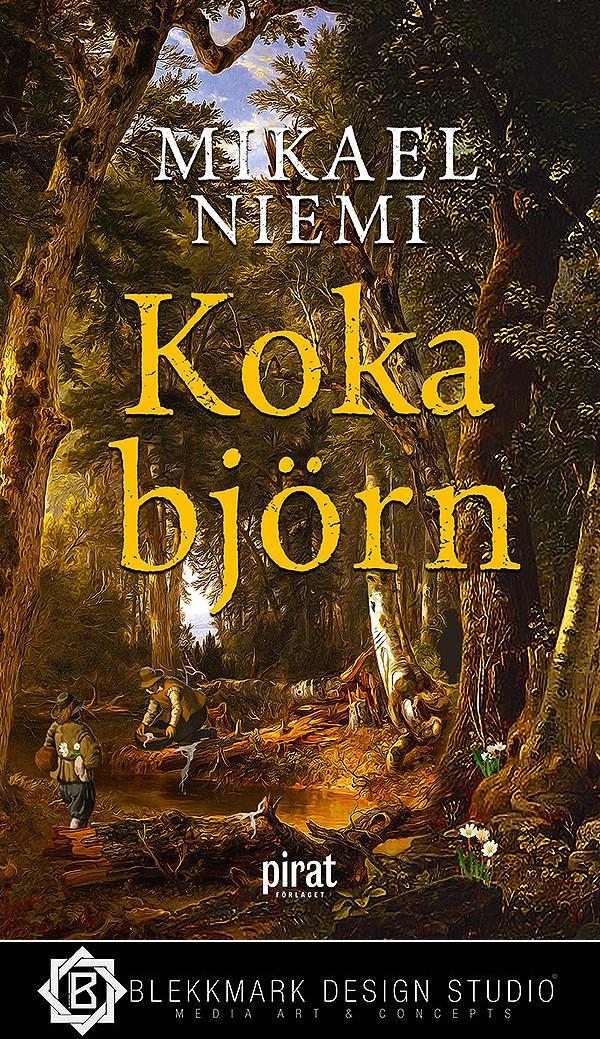 Mikael Niemi - Koka björn