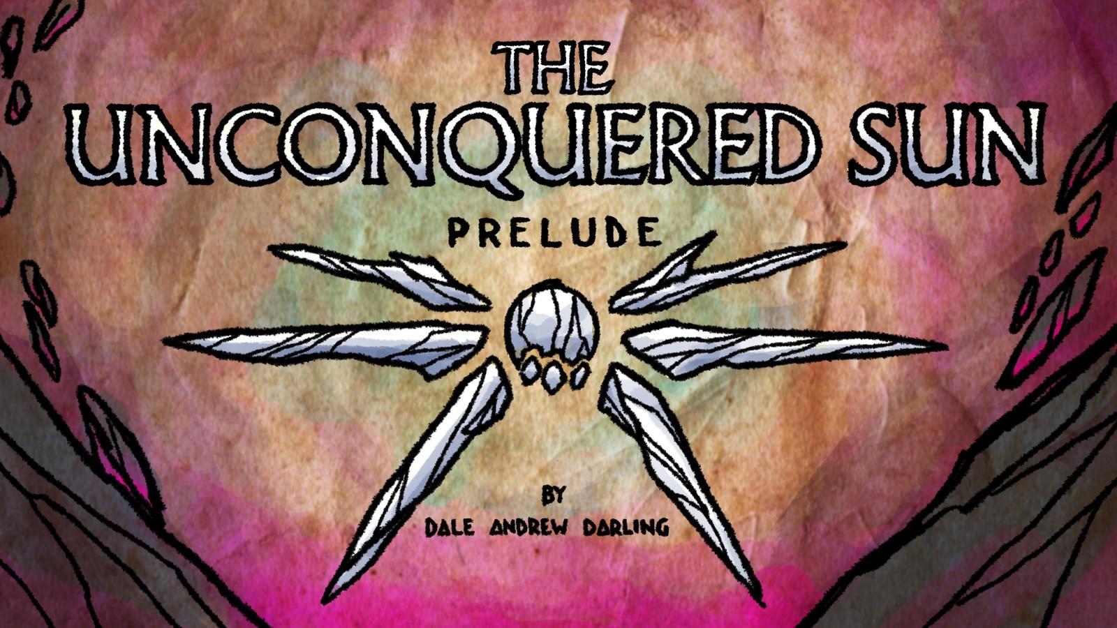 The Unconquered Sun Prelude