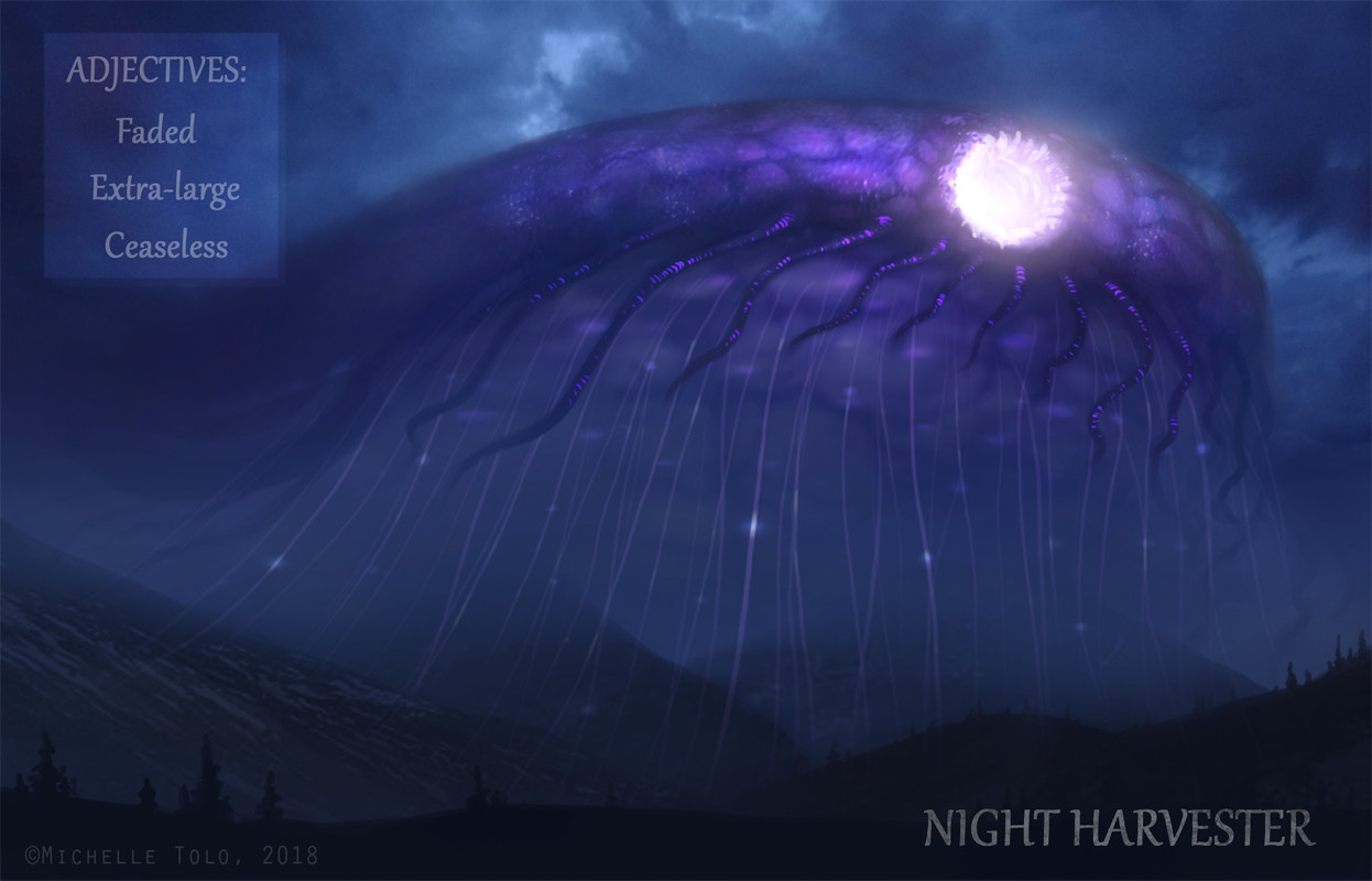 The Night Harvester has been the cause of many nightmares and apocalyptic legends. It will swim across the night sky once every century or so, ingesting whatever creatures its long tentacles find, before disappearing to an unknown place once again.