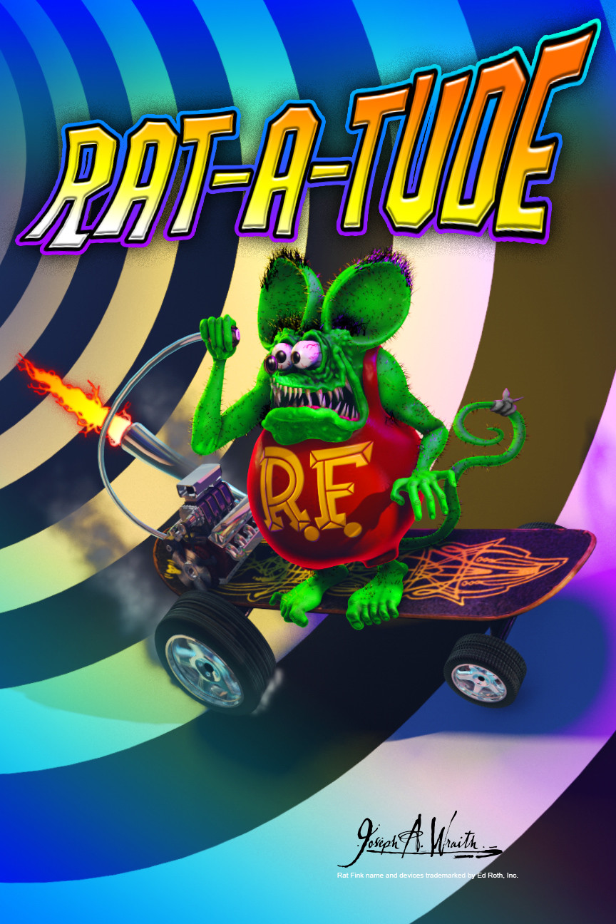 Rat Fink, RAT-A-TUDE ©2018 Copyright, Joseph A. Wraith Rat Fink name and devices trademarked by Ed Roth, Inc.