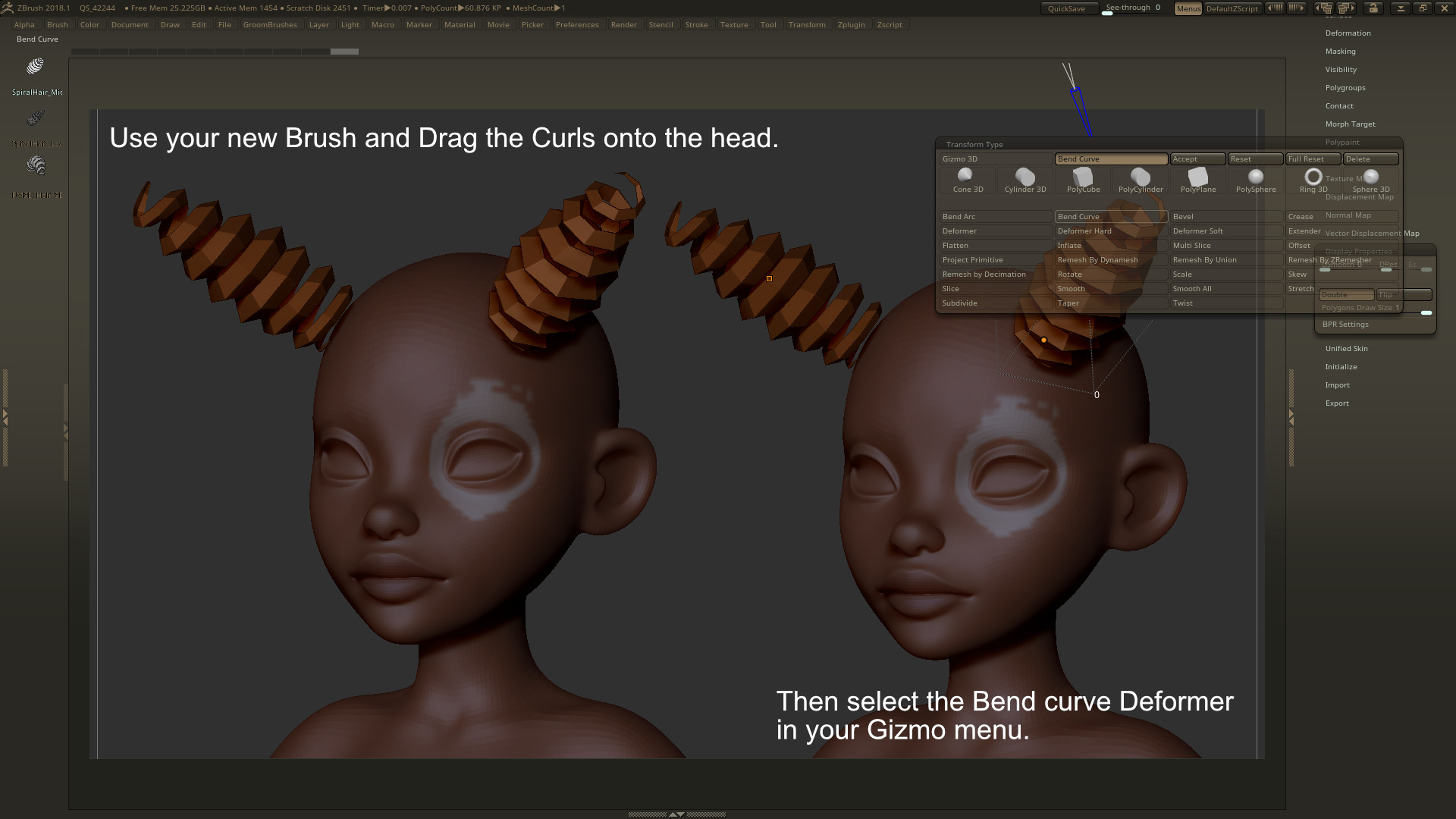 Drag the Curls onto the Mesh and select the Bend curve deformer in the Gizmo menu.