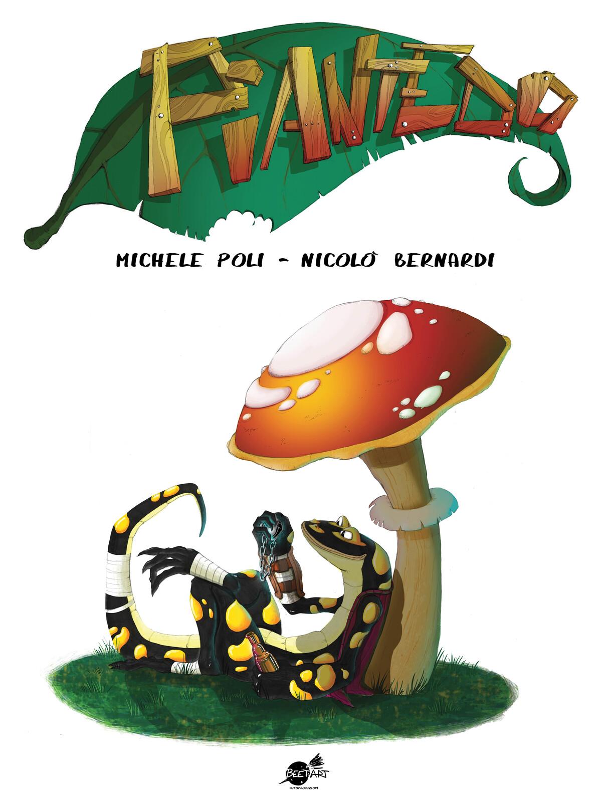 Piantedo - Michele Poli and Nicolò Bernardi, Beetart Autoproductions.  A thief salamander, a grumpy poacher, a fallen prince. Are you ready?