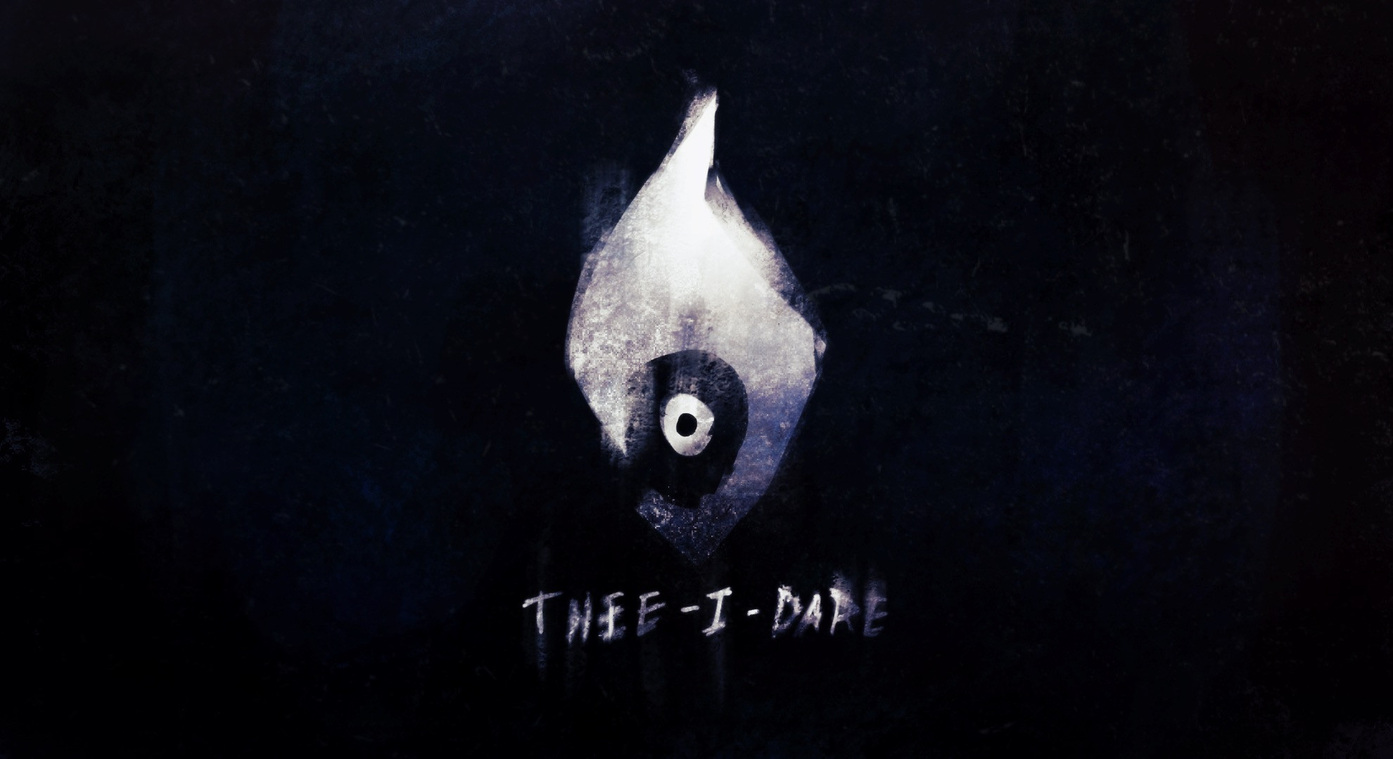 THEE-I-DARE - Focus on 'white flame burning in darkness' aspect.