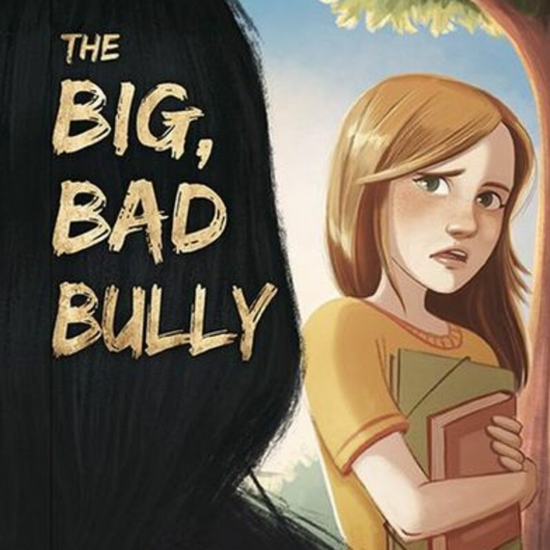 The Big, Bad Bully by ©Health Communications