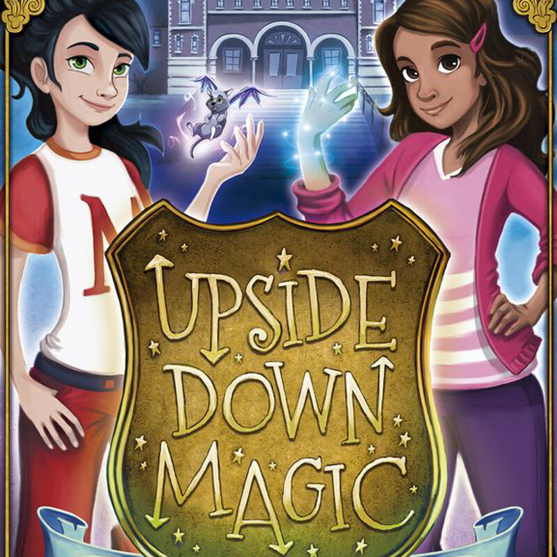 """Upside Down Magic 2: Sticks and Stones"" by ©Scholastic UK"