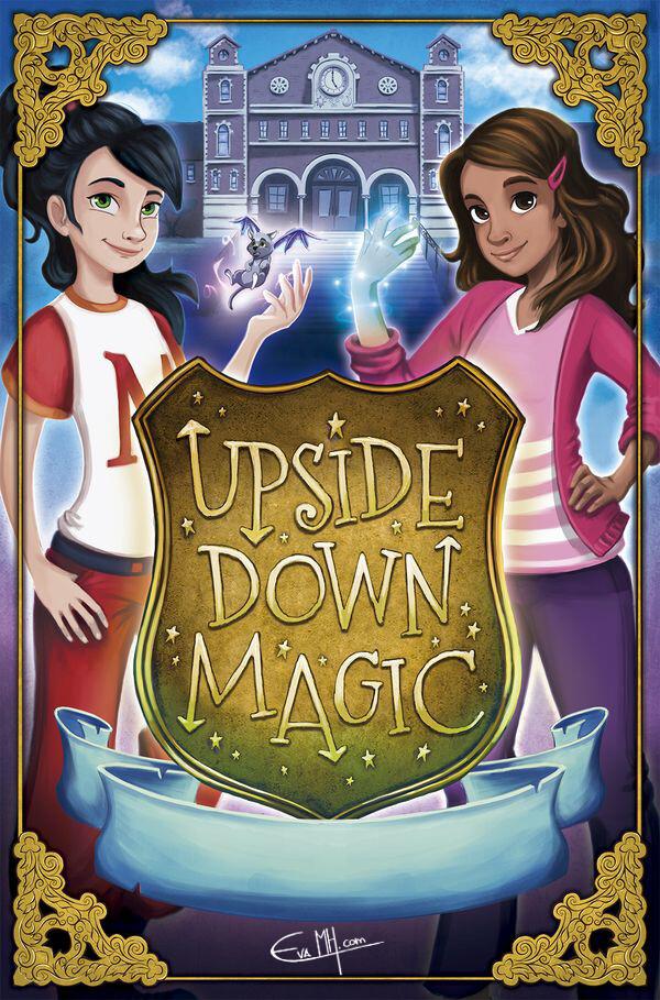 """Upside Down Magic 2: Sticks and Stones""  Author: Sarah Mlynowski Cover Illustrator: Eva Morales Publisher: Scholastic Ltd (2016)  ISBN 978 1407 16801 2"