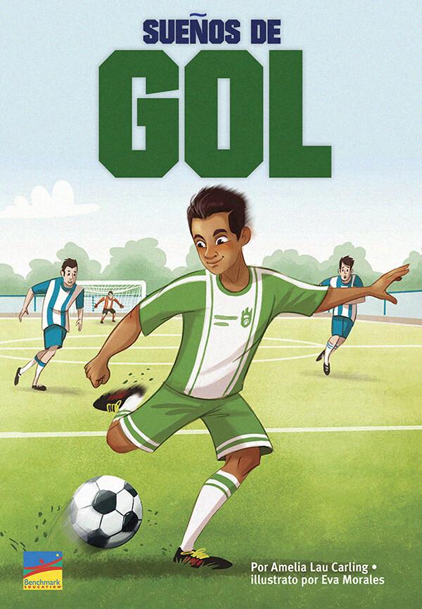 """""""Sueños de gol"""" by ©Benchmark Education Author: Amelia Lau Carling Illustrator:  Eva Morales Publisher: Benchmark Education (2021) Languaje: English"""