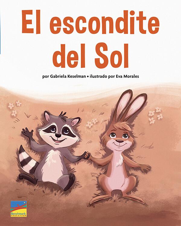 """""""El Escondite del Sol"""" Author: Gabriela Keselman Illustrator:  Eva Morales Publisher: Benchmark Education (2021)"""