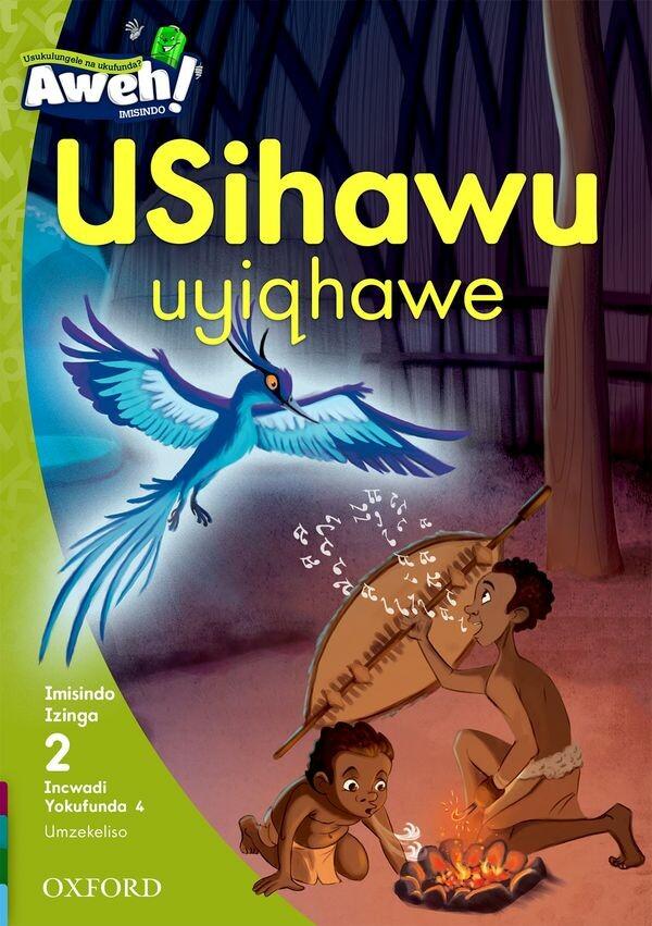"""""""USihawu uyiqhawe"""" Author: OUPSA Illustrator: Eva Morales Publisher: OUP Southern Africa (2017) ISBN-13: 9780190427849"""