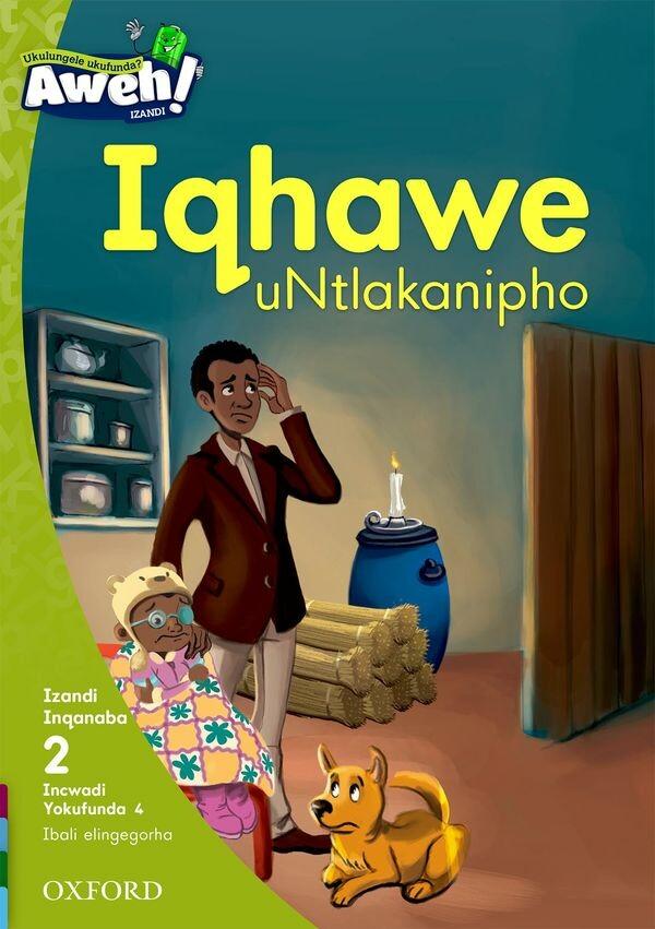 """""""Iqhawe uNtlakanipho"""" Author: N. E. Dlaku Illustrator: Eva Morales Publisher: OUP Southern Africa (2017) ISBN-13: 9780190442330"""
