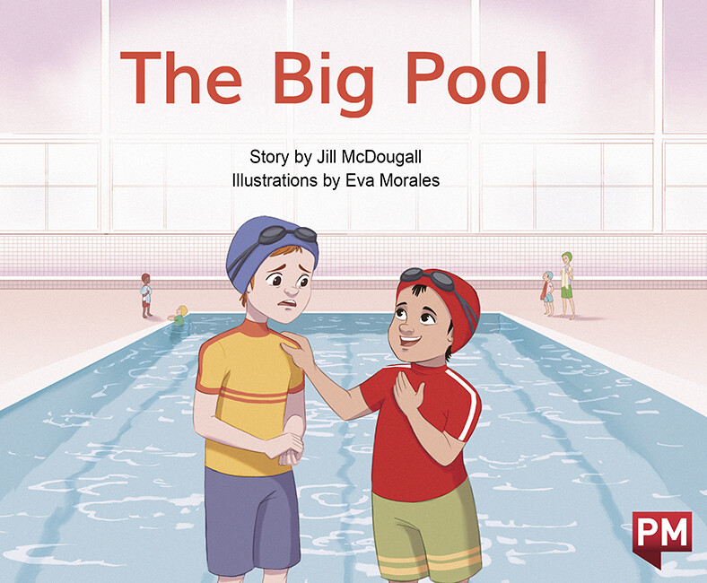 """The Big Pool"" by ©Nelson Cengage Learning Author: Jill McDougall Illustrator: Eva Morales Publisher: ©Cengage Company (2020) Languaje: English ISBN-13: 9780170329941"