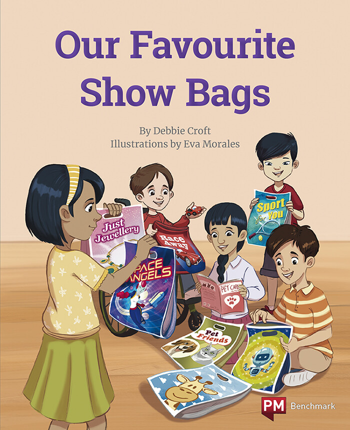 Our Favourite Show Bags by ©Nelson Cengage Learning Author:  Debbie Croft Illustrator: Eva Morales Publisher: © Cengage Learning Australia (2020)