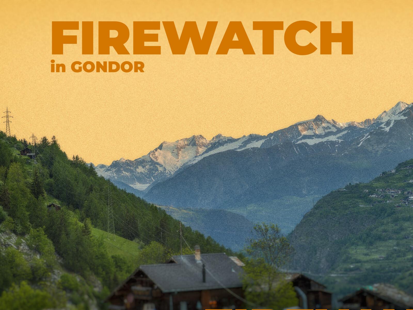 FIREWATCH in GONDOR